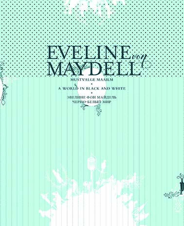 Eveline von Maydell. A World in Black and White
